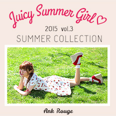 �yAnkRouge�z 2015 SUMMER COLLECTION!!
