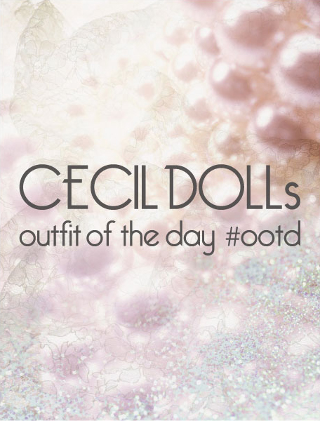 CECIL DOLLs outfit of the day #ootd