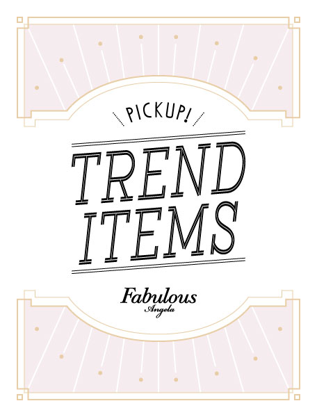 TREND ITEMS