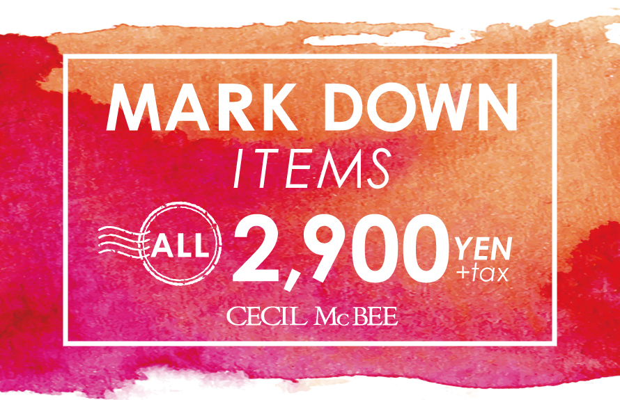MARK DOWN ITEMS ALL 2,900yen+tax
